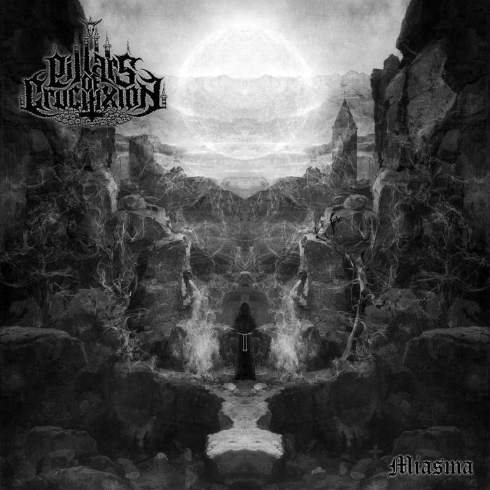 Pillars of Crucifixion - Miasma