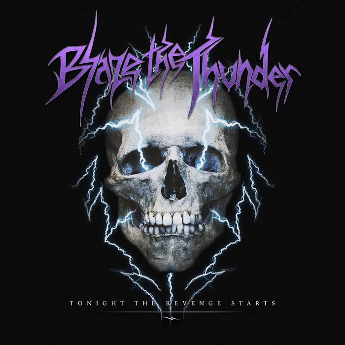 Blaze the Thunder - Tonight the Revenge Starts