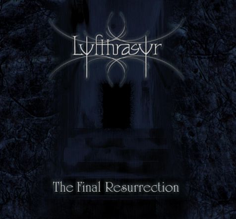 Lyfthrasyr - The Final Resurrection