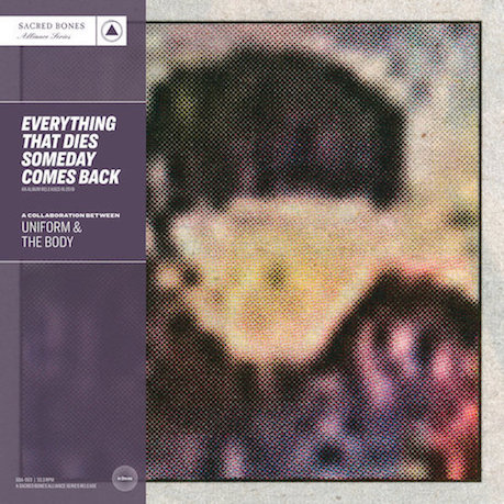 The Body - Everything That Dies Someday Comes Back