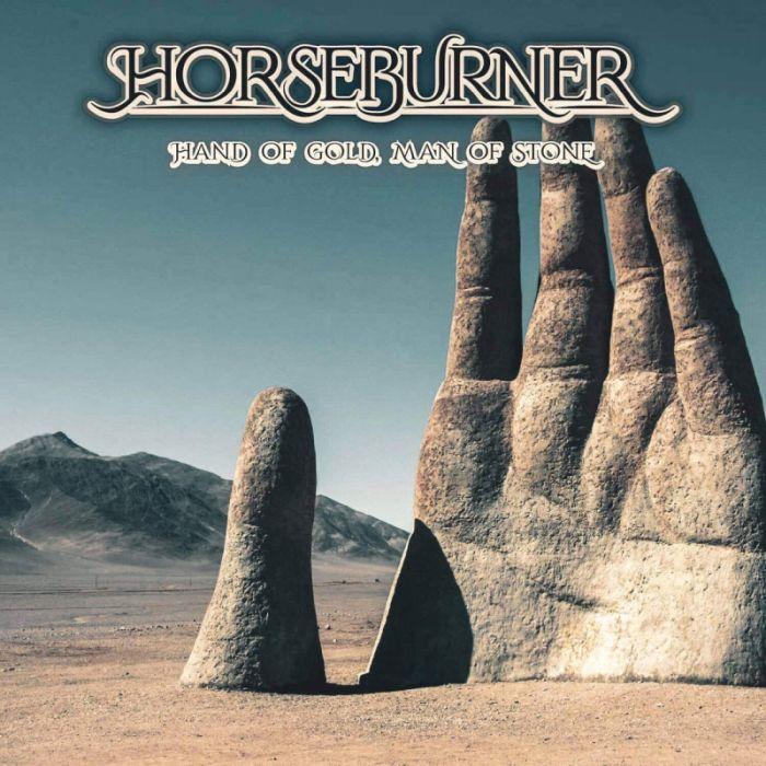 Horseburner - Hand of Gold, Man of Stone