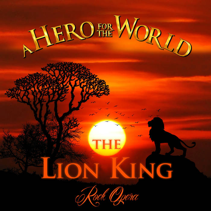 A Hero for the World - The Lion King Rock Opera (Deluxe Extended Edition)