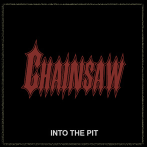 Chainsaw - Into the Pit
