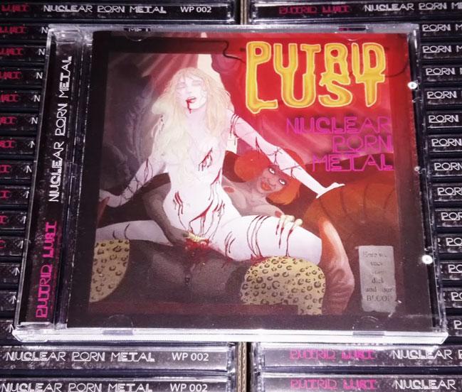 Putrid Lust - Nuclear Porn Metal