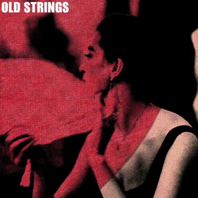 Sick to the Back Teeth - Old Strings