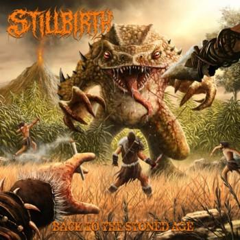 Stillbirth - Back to the Stoned Age
