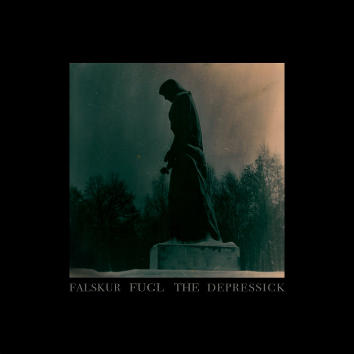 The Depressick / Falskur Fugl - Falskur Fugl / The Depressick