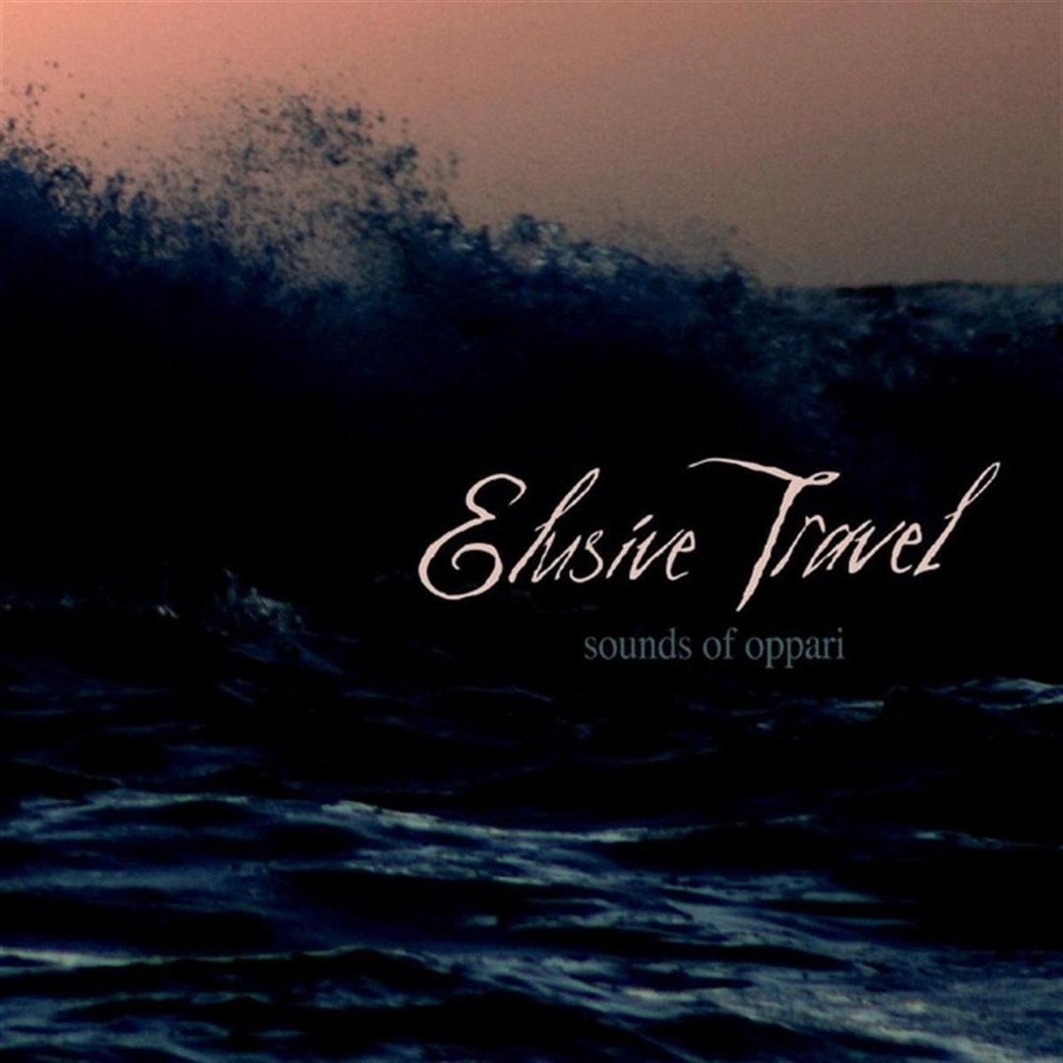 Elusive Travel - Sounds of Oppari