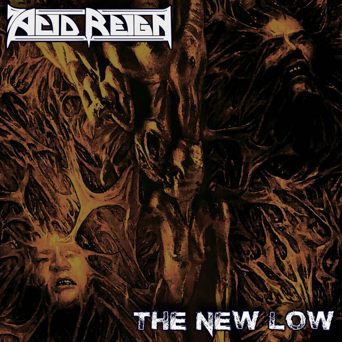 Acid Reign - The New Low