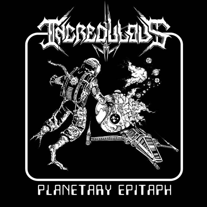 Incredulous - Planetary Epitaph