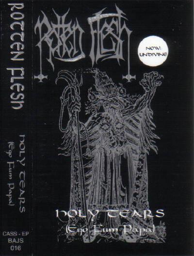 Rotten Flesh - Holy Tears (Ego Fum Papa)
