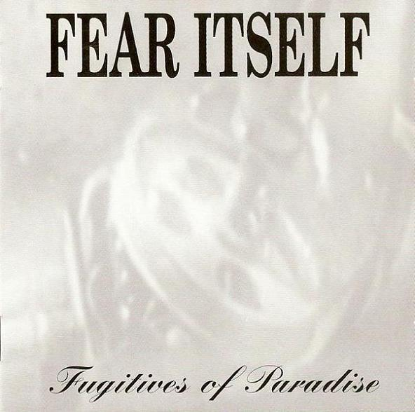 Fear Itself - Fugitives of Paradise