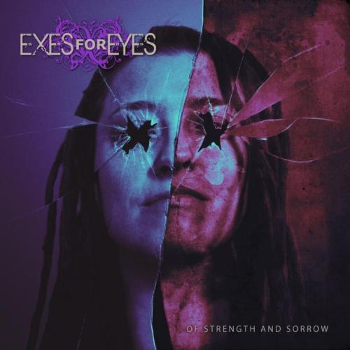 Exes for Eyes - Of Strength and Sorrow