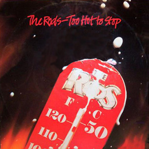 The Rods - Too Hot to Stop