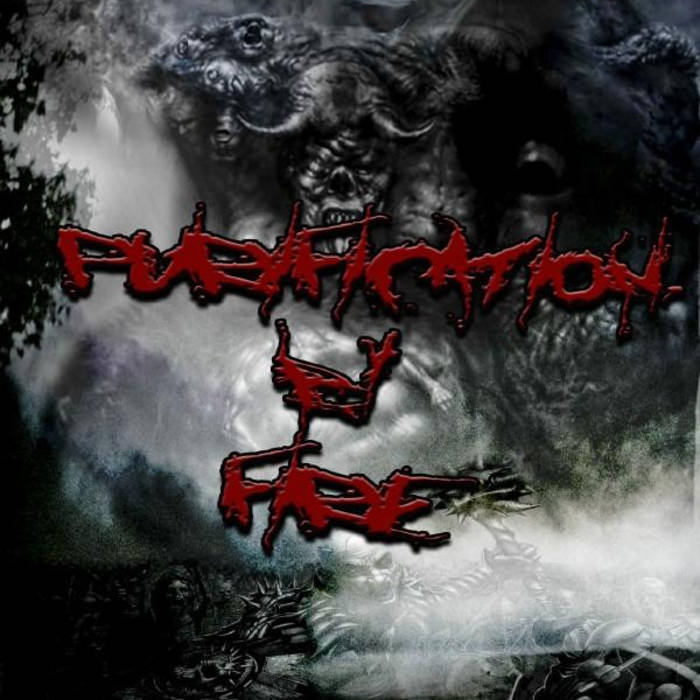Purification by Fire - Purification by Fire