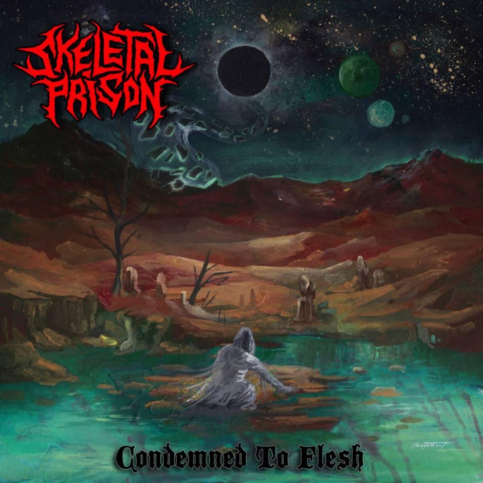 Skeletal Prison - Condemned to Flesh