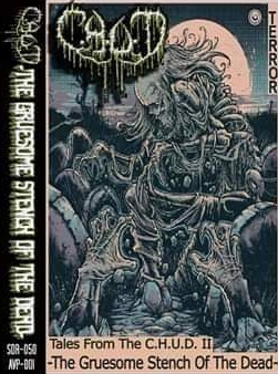C.H.U.D. - Tales from the C.H.U.D. II -The Gruesome Stench of the Dead-