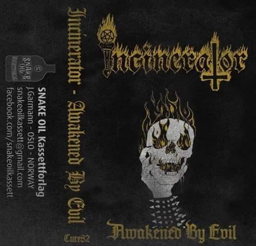 Incinerator - Awakened by Evil