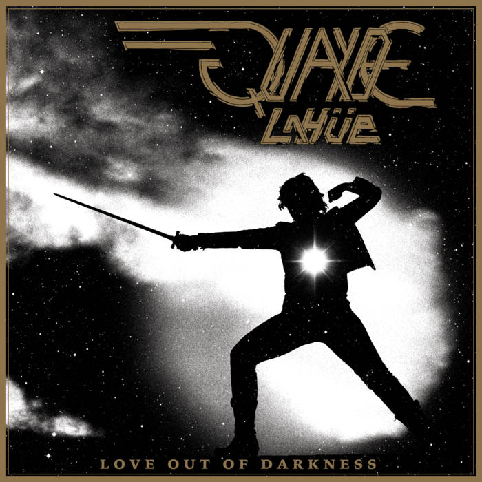 Quayde LaHüe - Love Out of Darkness