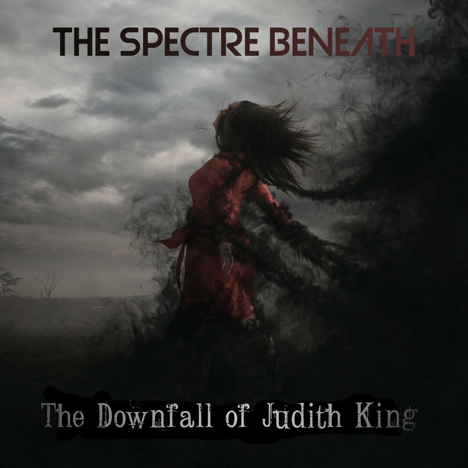The Spectre Beneath - The Downfall of Judith King