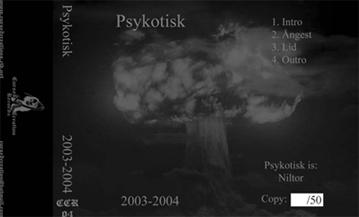 Psykotisk - 2003-2004