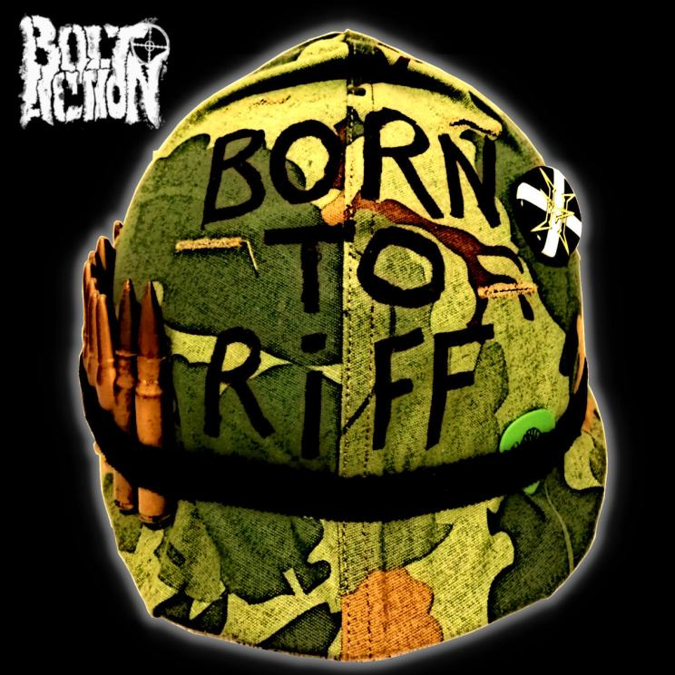 Bolt Action - Born to Riff