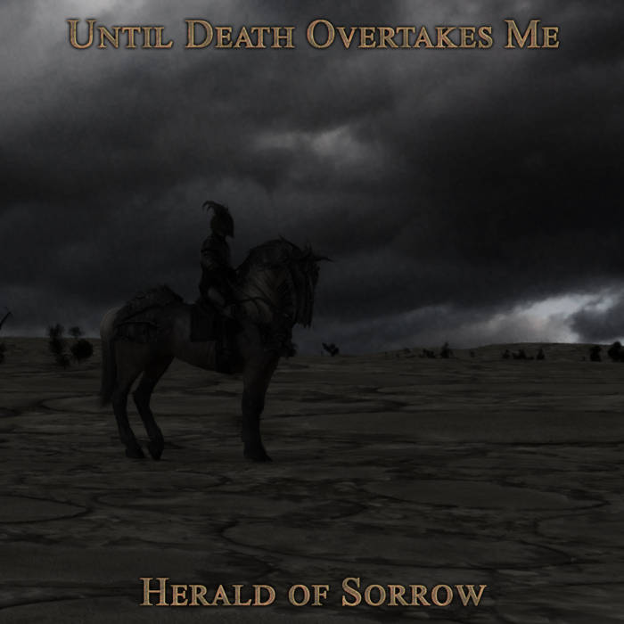 Until Death Overtakes Me - Herald of Sorrow