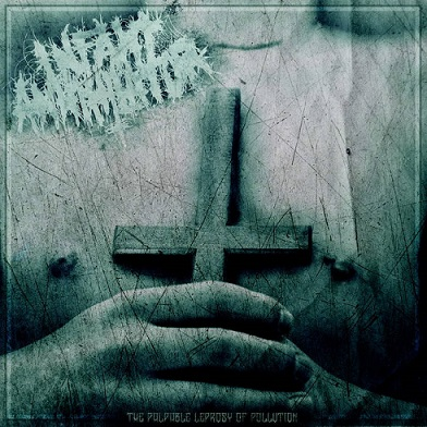 Infant Annihilator - The Palpable Leprosy of Pollution