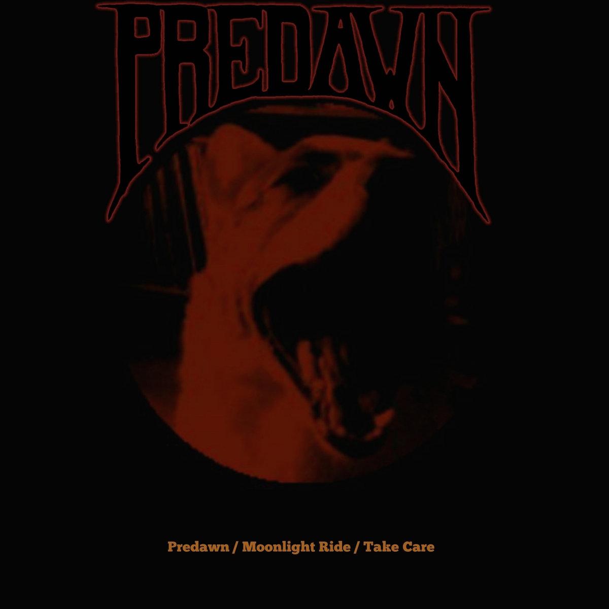 Predawn - Predawn / Moonlight Ride / Take Care