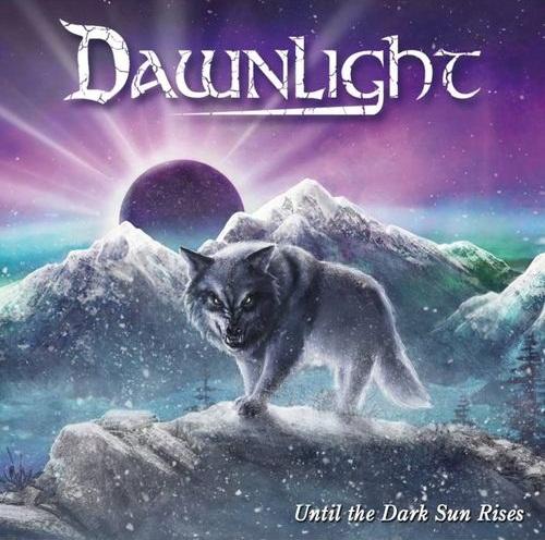 Dawnlight - Until the Dark Sun Rises
