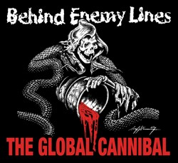 Behind Enemy Lines - The Global Cannibal
