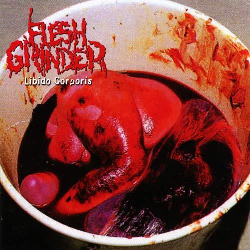 Flesh Grinder - Libido Corporis