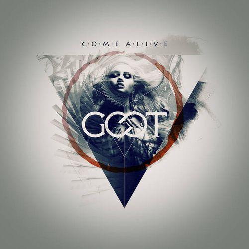 Goot - Come Alive