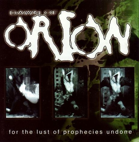 Dawn of Orion - For the Lust of Prophecies Undone