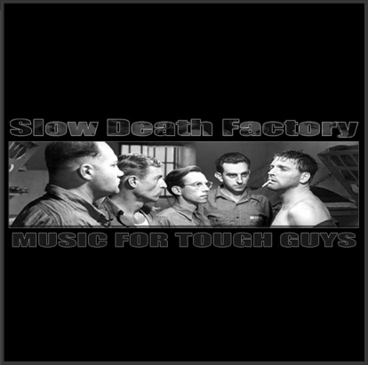 Slow Death Factory - Music for Tough Guys