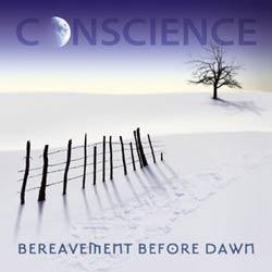 Conscience - Bereavement Before Dawn