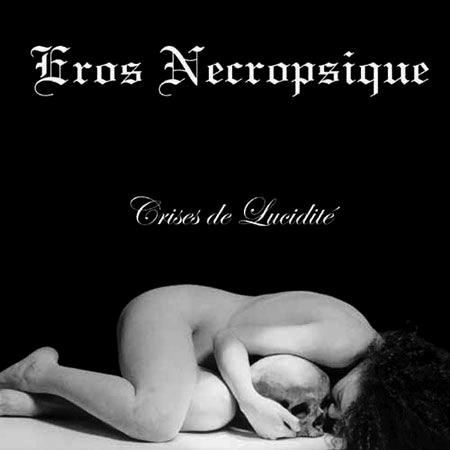 Eros Necropsique - Crises de lucidité