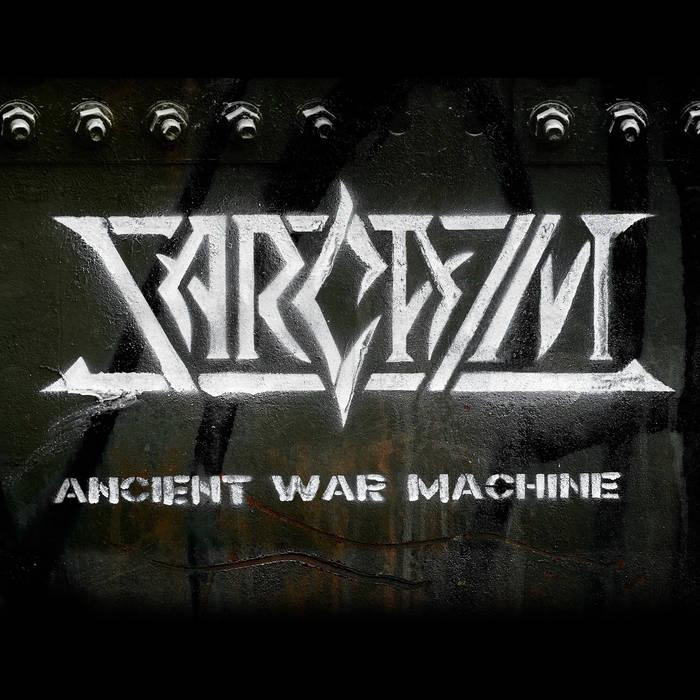 Sarcazm - Ancient War Machine