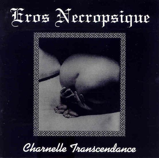 Eros Necropsique - Charnelle transcendance