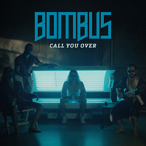 Bombus - Call You Over