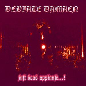 Deviate Damaen - Just Dead Applause…!