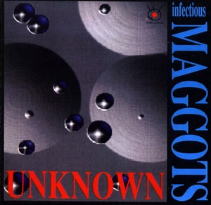 Infectious Maggots - Unknown