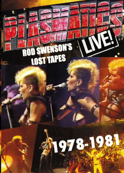 Plasmatics - Live! Rod Swenson's Lost Tapes 1978-1981