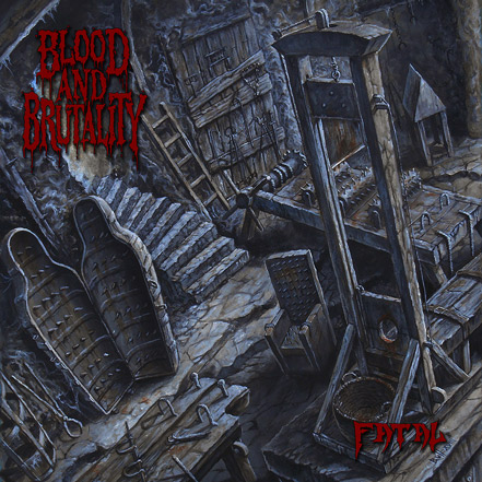 Blood and Brutality - Fatal