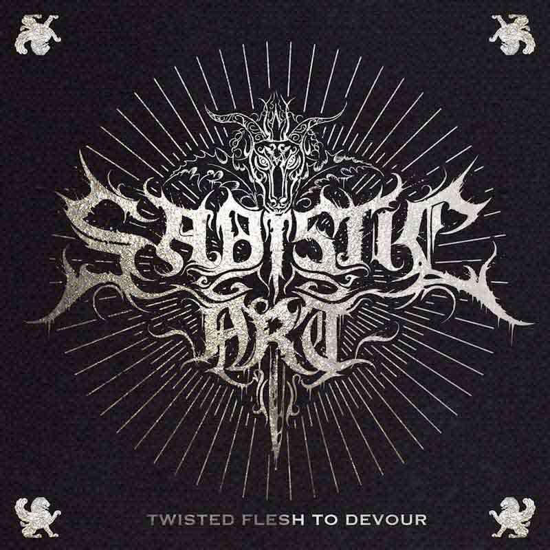 Sadistic Art - Twisted Flesh to Devour