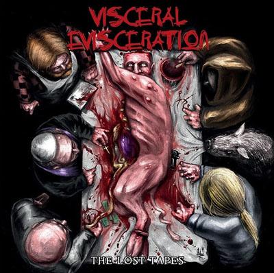 Visceral Evisceration - The Lost Tapes