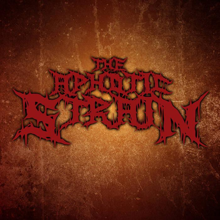 The Aphotic Strain - The Aphotic Strain