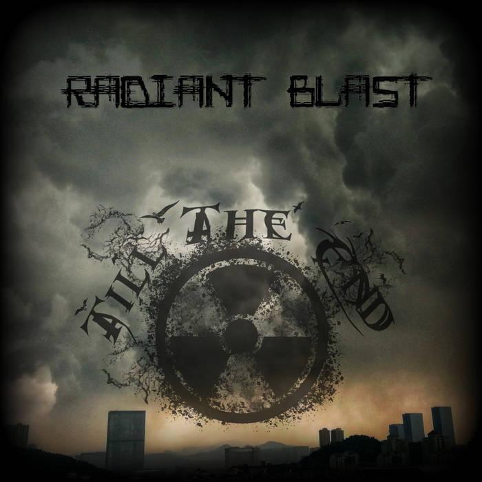 Till the End - Radiant Blast