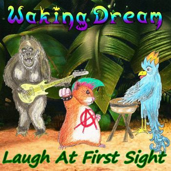 Waking Dream - Laugh at First Sight