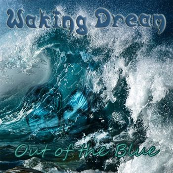 Waking Dream - Out of the Blue